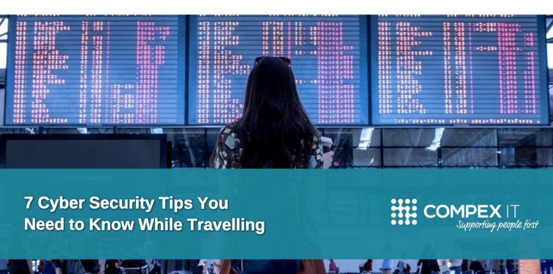 , 7 Cyber Security Tips You Need to Know While Travelling